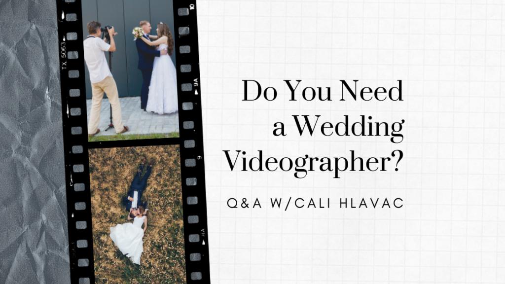 Do You Need a Wedding Videographer?